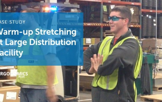 Case Study: How Warm-up Stretching Helped a Large Distribution Facility Reduce Recordables by 80%