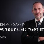 "Workplace Safety — Does Your CEO ""Get It""?"