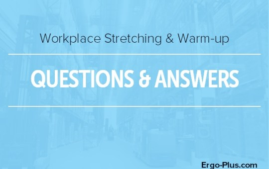 Your Most Frequently Asked Questions About Workplace Stretching and Warm-up