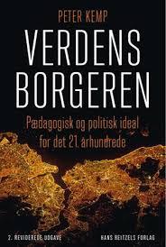 Verdensborgeren – pædagogisk og politisk ideal for det 21. århundrede.  af Peter Kemp