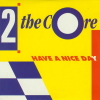 Have A Nice Day/2 The Core