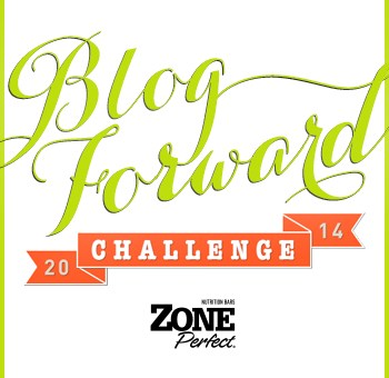 Blog Forward 2014 Challenge by ZonePerfect #BlogForward