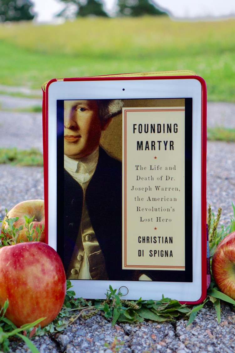 Founding Martyr: The Life and Death of Dr. Joseph Warren, the American Revolution's Lost Hero by Christian Di Spigna book © 2018 ericarobbin.com | All rights reserved.