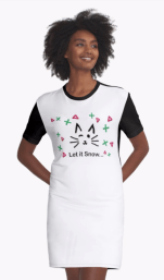 Let it Snow... Graphic T-Shirt Dress © 2018 ericarobbin.com   All rights reserved.