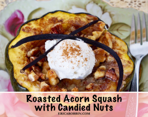 Roasted Acorn Squash with Candied Nuts © 2018 ericarobbin.com | All rights reserved.