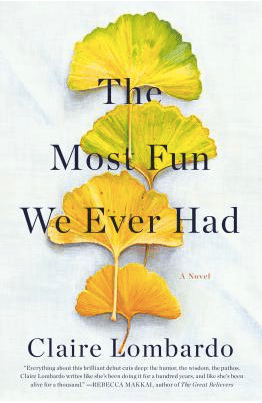 The Most Fun We Ever Had by Claire Lombardo | Erica Robbin