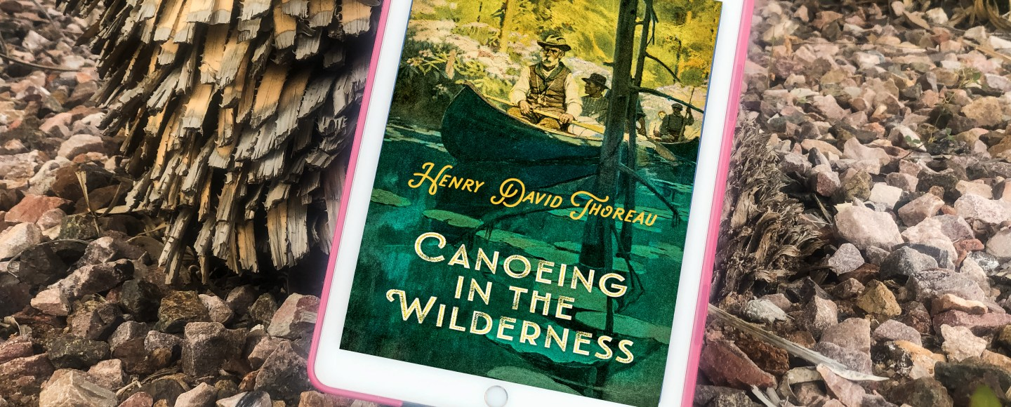 Canoeing in the Wilderness by Henry David Thoreau   Erica Robbin