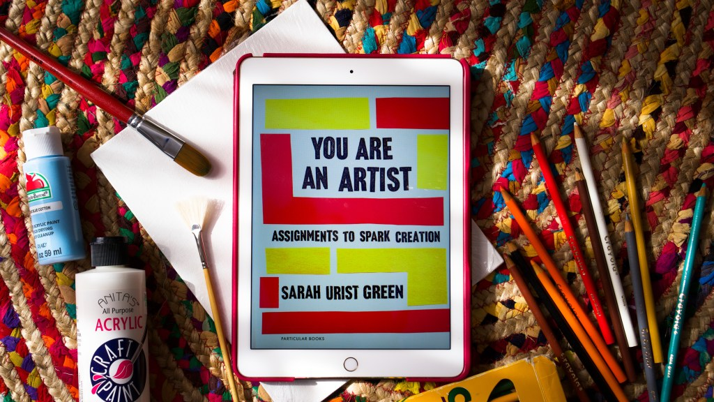 You are an Artist by Sarah Urist Green | Erica Robbin