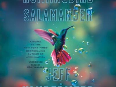 Hummingbird Salamader by Jeff Vandermeer Book | Erica Robbin