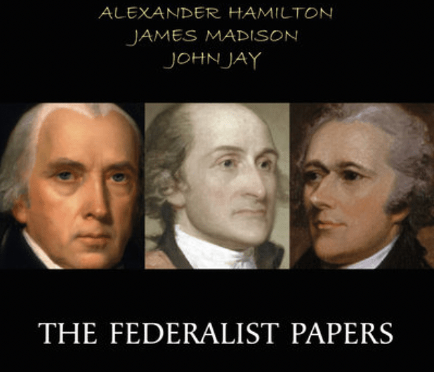 The Federalist Papers by Alexander Hamilton, James Madison, John Jay