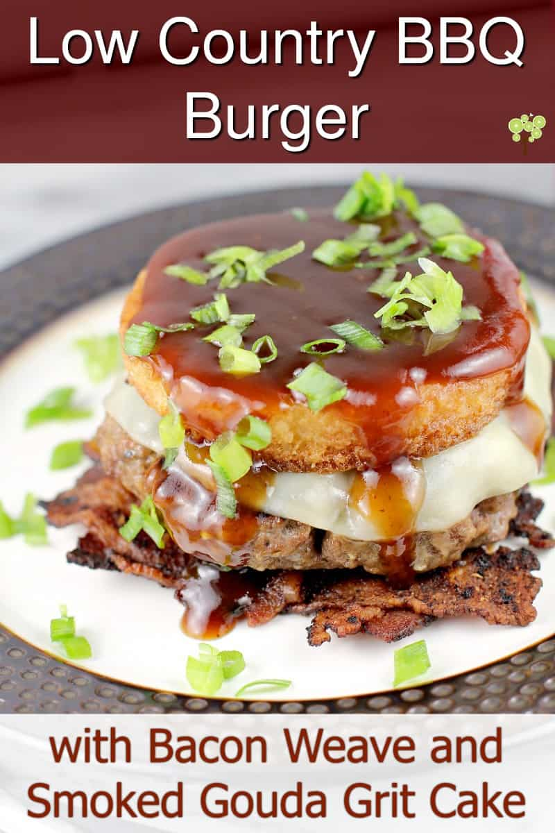 Low Country BBQ Burger with Bacon Weave and Smoked Gouda Grit Cake #BudweiserSauce #BudweiserBBQSauce #KingOfSauces #recipe #grilling #burgers #lowcountry #southerncuisine