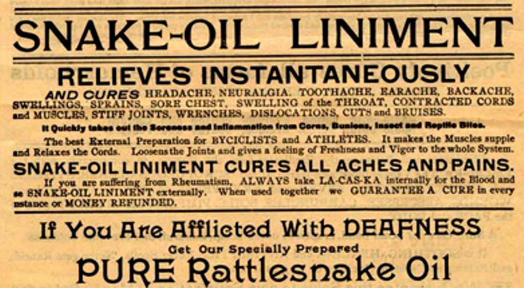 Those Snake Oil Sales Guys Were On To Something…