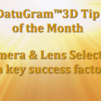 DatuGram™3D Tip of the Month Video: Camera & Lens Selection a Key Success Factor