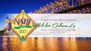 Panel Moderator: National Association of Black Journalists 2017 Convention @ Hilton New Orleans Riverside | New Orleans | Louisiana | United States