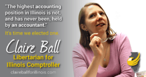 The highest accounting position in Illinois is not, and never has been, held by an accountant. It's time we elected one. --Claire Ball