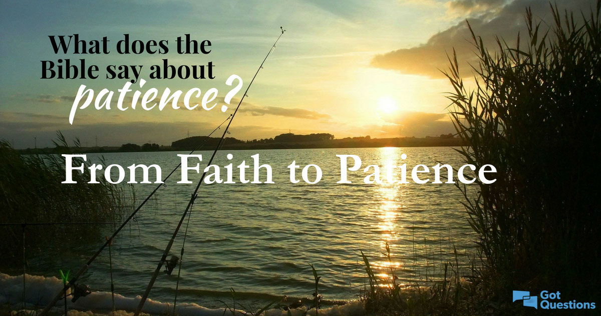 Faith That Produces Patience