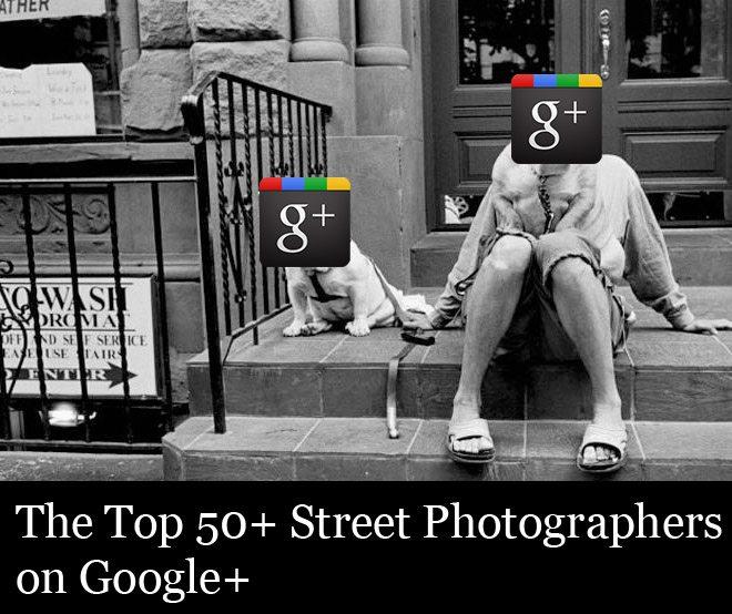 The Top 50+ Street Photographers on Google+
