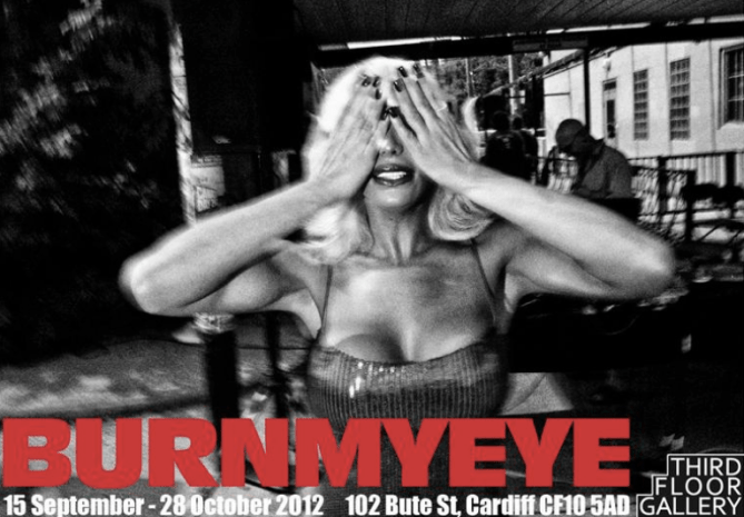 Burn My Eye Photography Exhibition Opening @ Third Floor Gallery in Cardiff (Friday, Sept 14th)