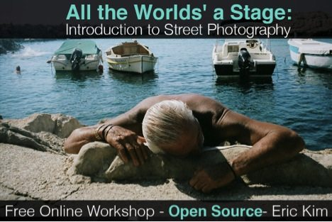 """Free Open-Source Online Street Photography Course: """"All the World's a Stage: Introduction to Street Photography"""""""