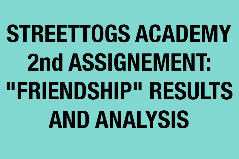 Streettogs-Academy-Friendship results