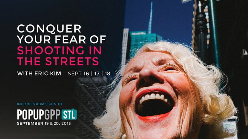 "Join Me at PopUp GPP Seattle for a Special ""Conquer Your Fear of Shooting in the Streets"" Workshop (September 16-18th, 2015)"