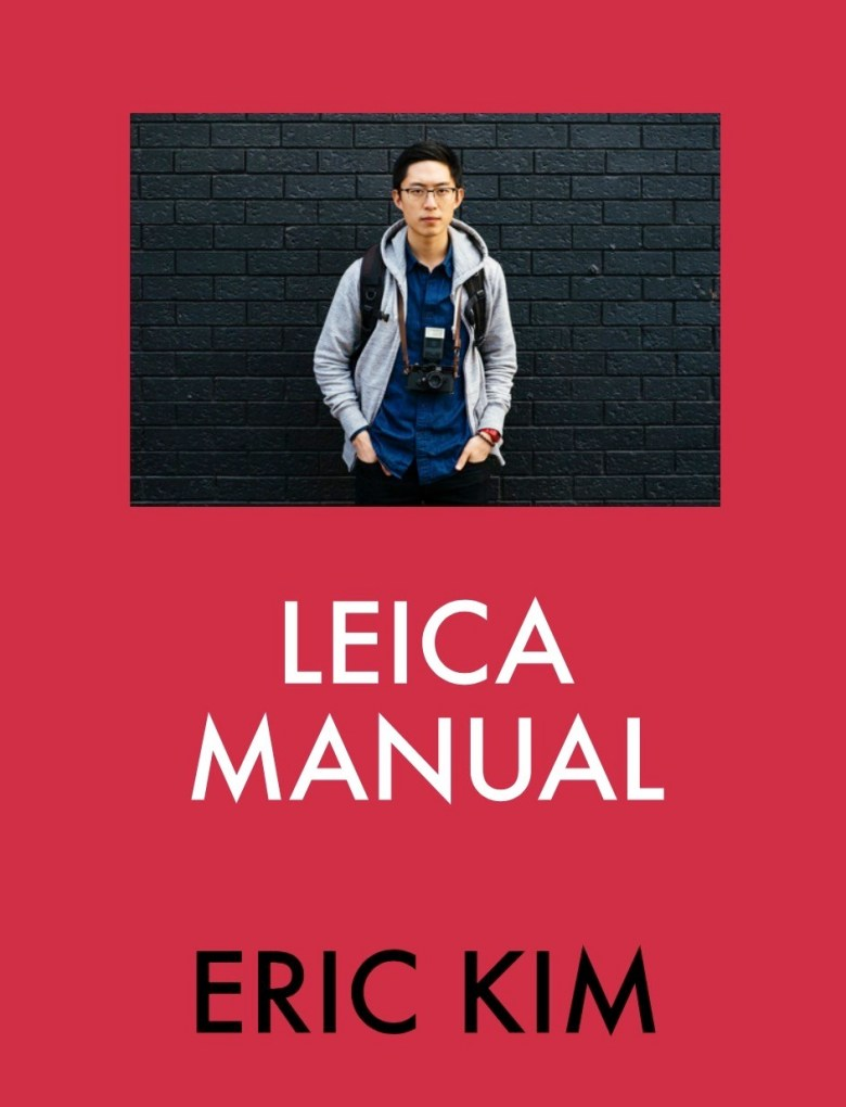 LEICA MANUAL by ERIC KIM