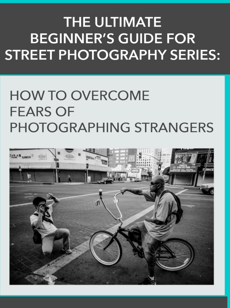 Visualization how to overcome your fear of photographing strangers