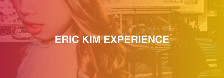 ERIC KIM EXPERIENCE