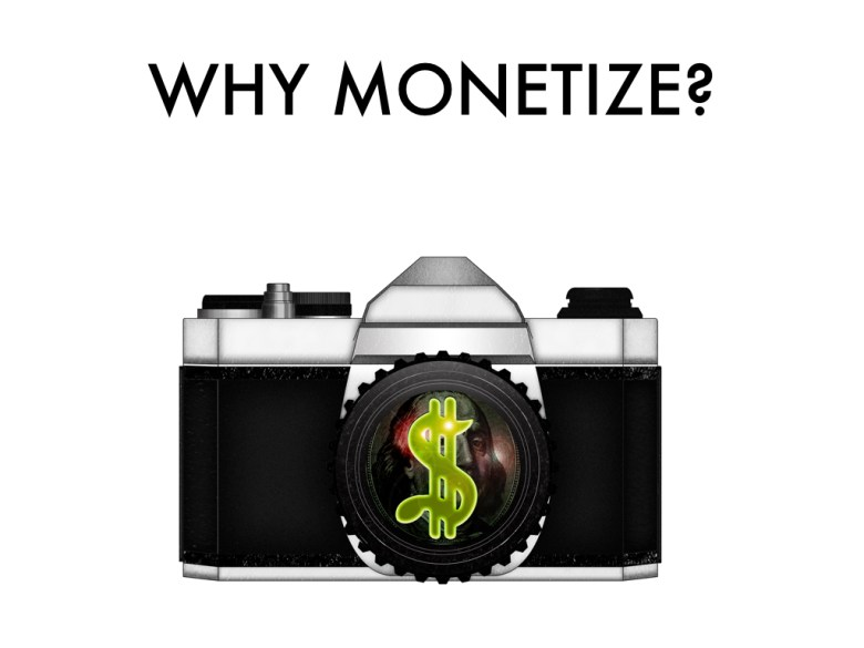 why monetize?