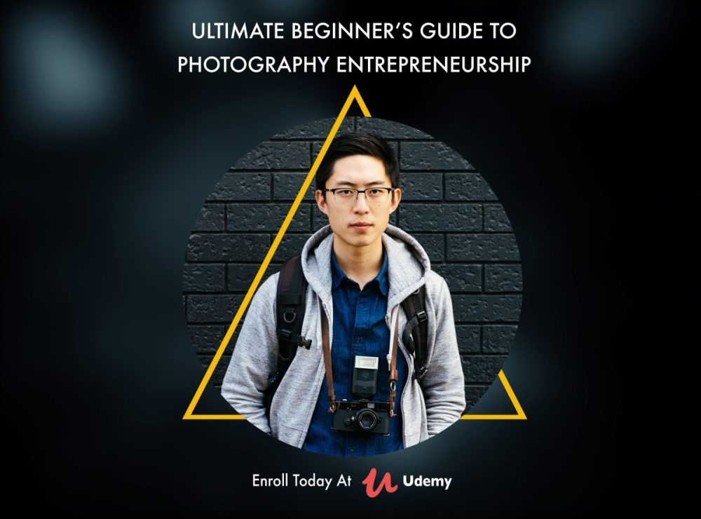 "My brand-new Udemy Course, ""Ultimate Beginner's Guide to Photography Entrepreneurship"" now live!"