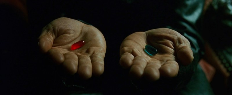 Take the Red Pill!