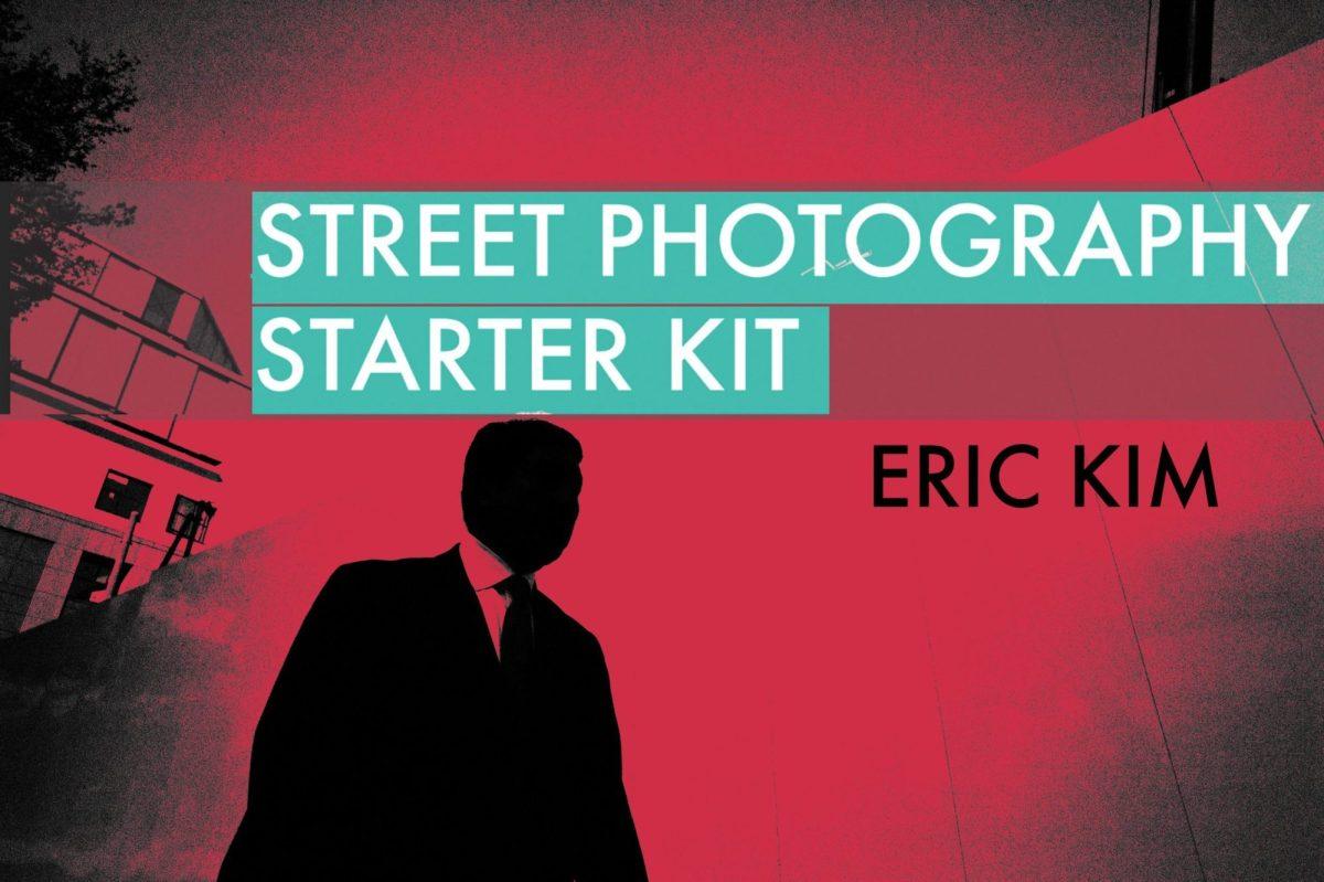 street photography starter kit by ERIC KIM