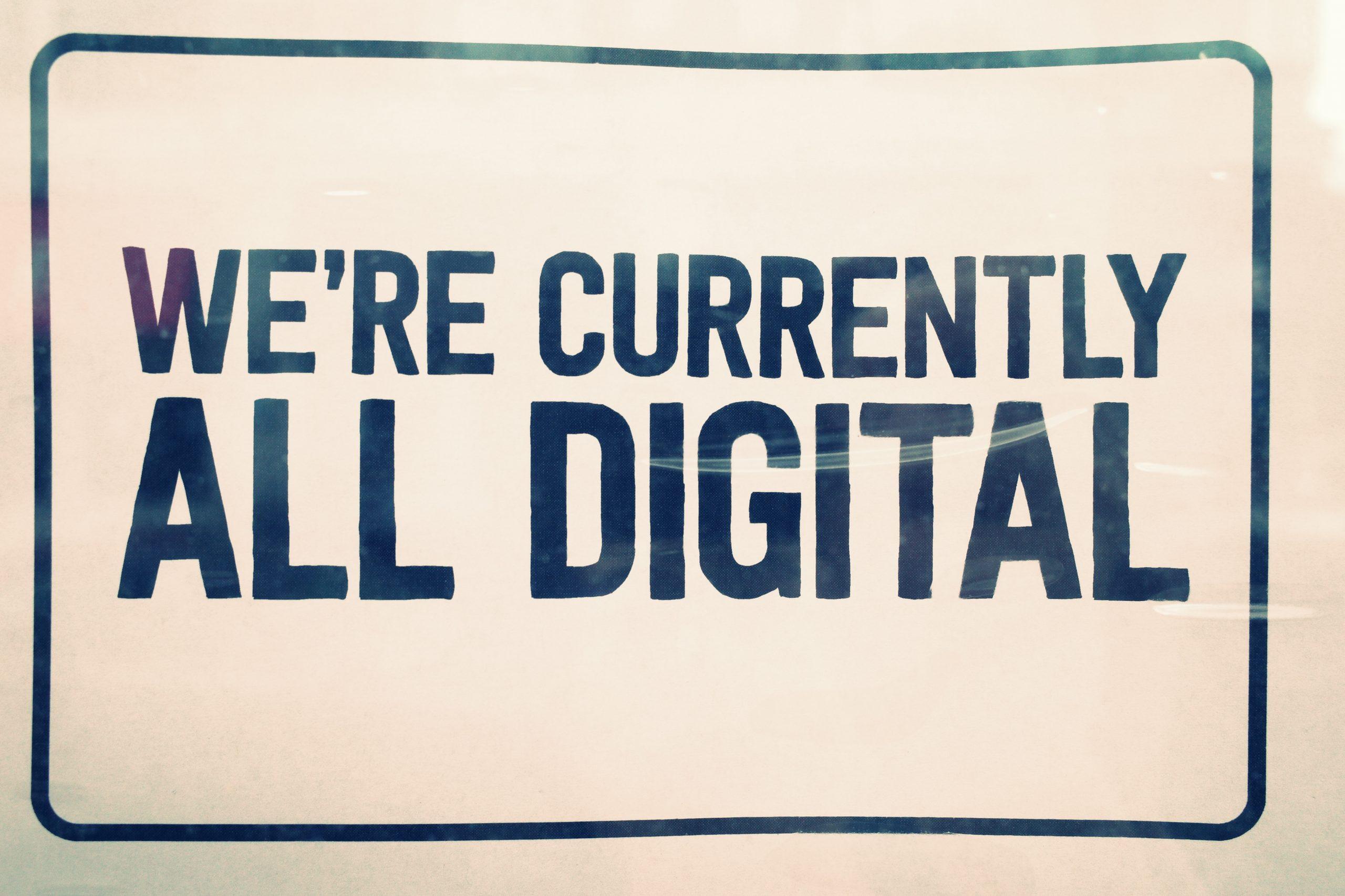 were currently all digital