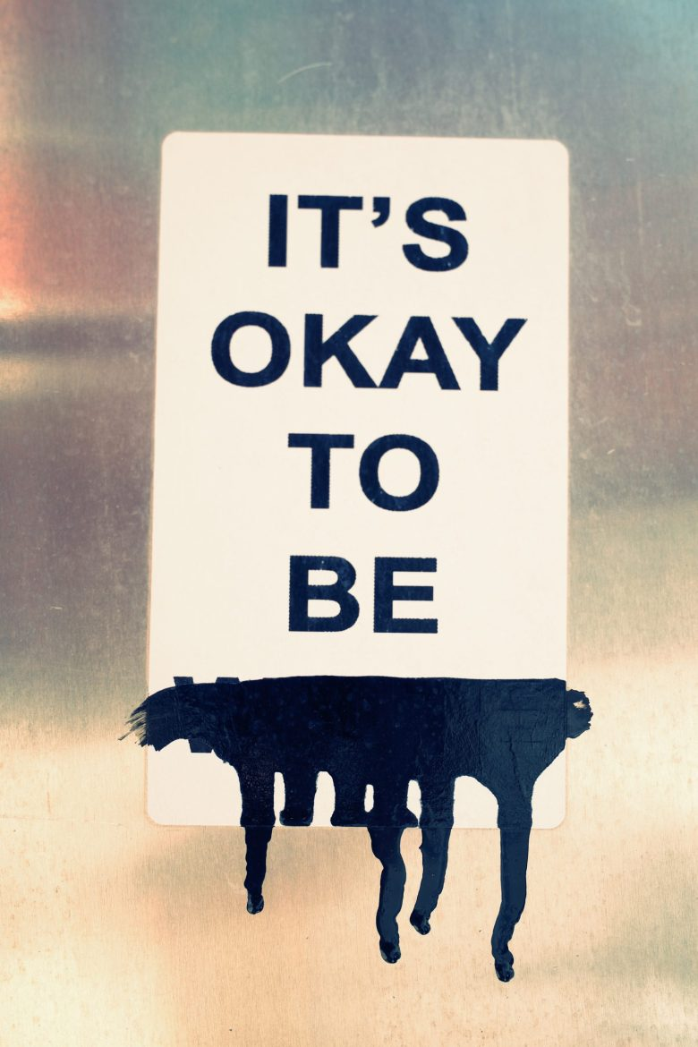 It's okay to be (fill in the blank)
