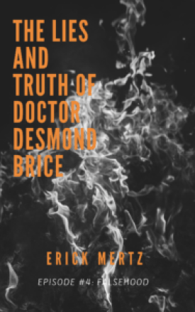 erick mertz, the lies and truth of doctor desmond brice, free ebook, episode #4, supernatural fiction