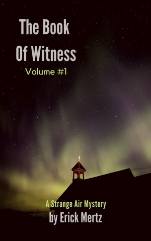 The Book Of Witness, Volume #1
