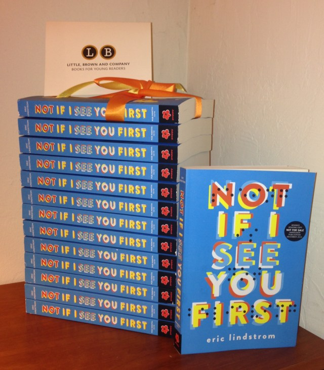 Just got my ARCs for NOT IF I SEE YOU FIRST.