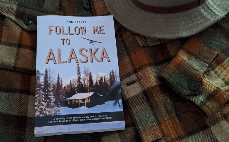 "BOOK REVIEW: ""FOLLOW ME TO ALASKA"" BY ANN PARKER"