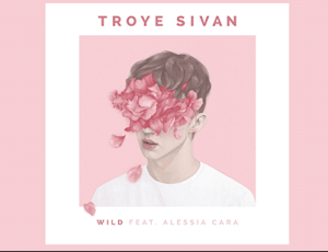 Troye Sivan feat. Alessia Cara 'Wild'