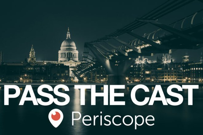 Pass the cast with Periscope
