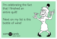 im-celebrating-the-fact-that-i-finished-an-entire-quilt-next-on-my-list-is-this-bottle-of-wine--efaed
