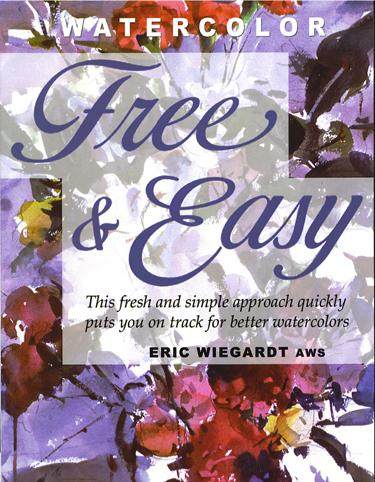 Watercolor Free & Easy book by Eric Wiegardt AWS-DF, NWS