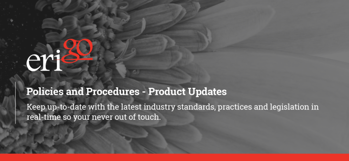 Product Updates, policies and procedures, aged care policies and procedures, home care policies and procedures