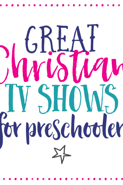 Our Favorite Christian TV shows for Preschoolers