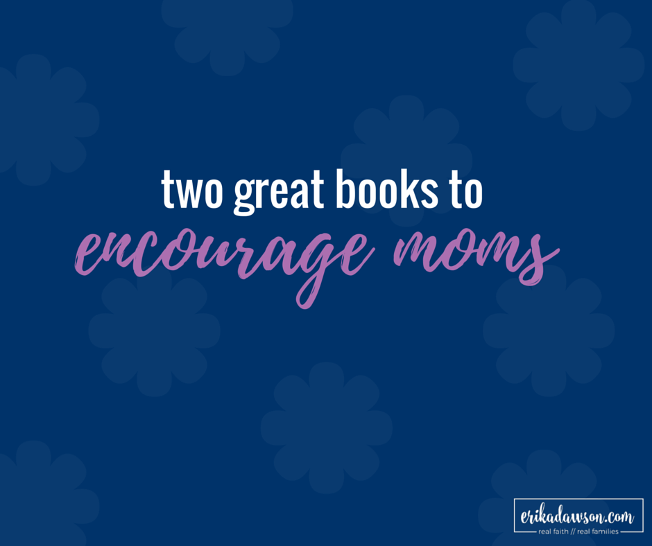 two great books to encourage moms; you'll want to check these out!