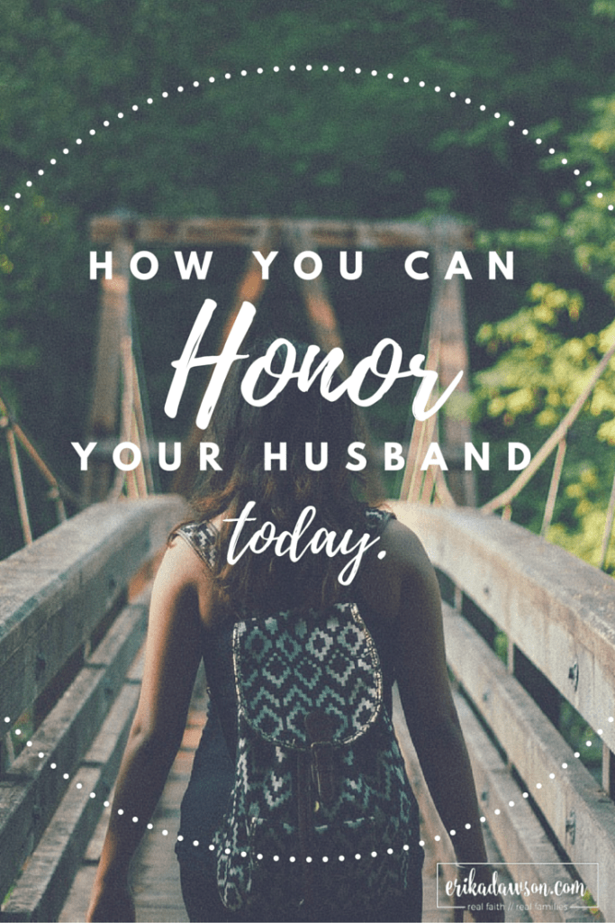 ways a wife can begin to HONOR and respect her husband TODAY