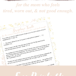 For the Mama who feels weary, tired, and not good enough