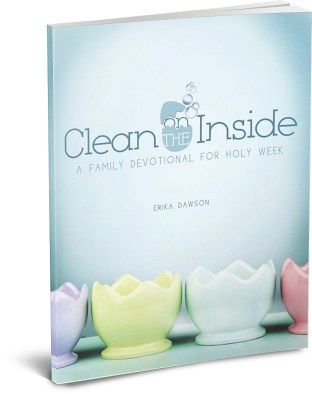 Clean on the Inside: A Family Devotional for Holy Week