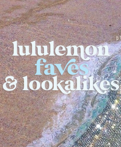 Lululemon Faves & Lookalikes ♡