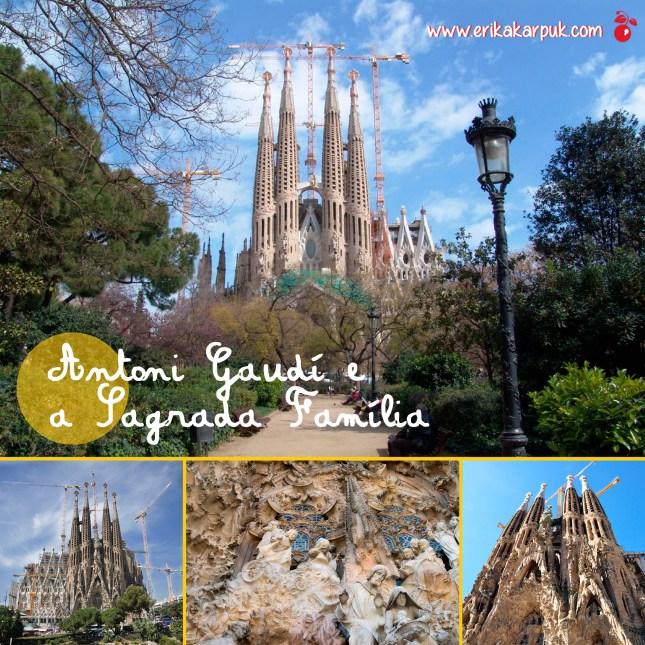 Gaudi e a Sagrada Família By Erika Karpuk